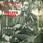 Violeta Parra: Las últimas composiciones de Violeta Parra (1966)