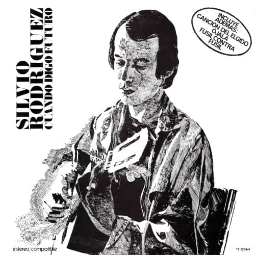Silvio Rodríguez: Cuando digo futuro (1977)