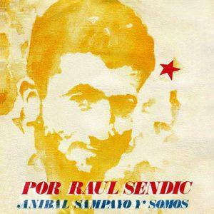 Aníbal Sampayo & Somos: Por Raúl Sendic (1982)