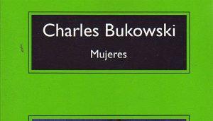 Charles Bukowski: Mujeres (1978)