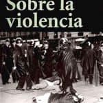 Hannah Arendt: Sobre la violencia (1970)
