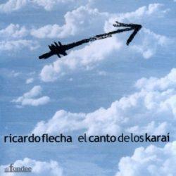 Ricardo Flecha: El canto de los karaí (2005)