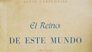 Alejo Carpentier: El reino de este mundo (1949)