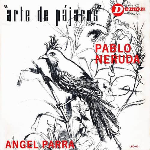 Angel Parra y Pablo Neruda: Arte de pájaros (1966)