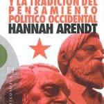Hannah Arendt: Karl Marx y la tradición del pensamiento político occidental (2007)