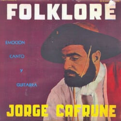 Jorge Cafrune: Folklore. Emoción, canto y guitarra (1962)