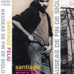 Santiago Feliú: Náuseas de fin de siglo (1991)