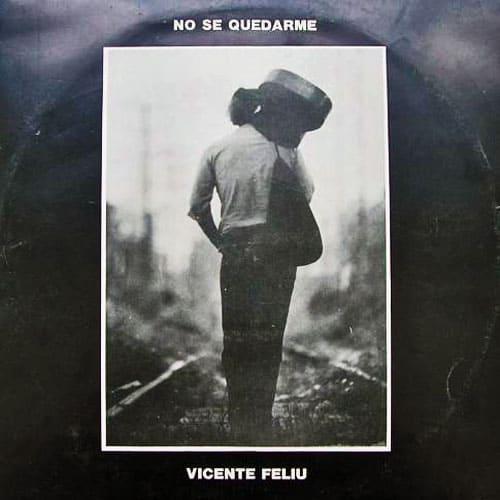 Vicente Feliú: No sé quedarme (1985)