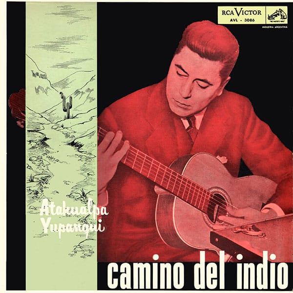 Atahualpa Yupanqui: Camino del indio (1957)