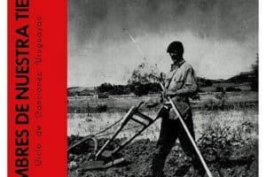 Daniel Viglietti - Juan Capagorry: Hombres de nuestra tierra. Ciclo de canciones uruguayas (1964)