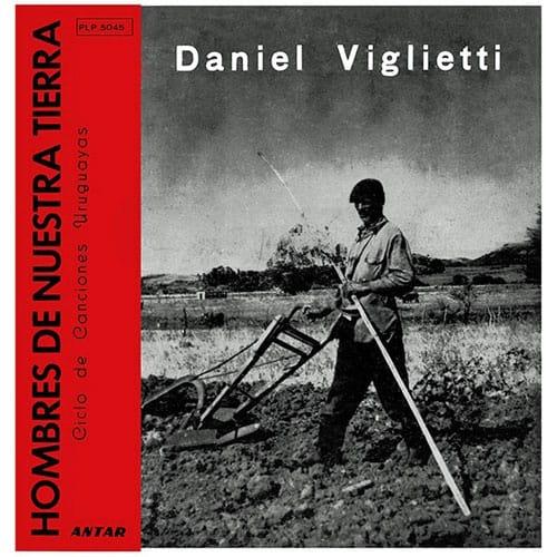 Daniel Viglietti – Juan Capagorry: Hombres de nuestra tierra. Ciclo de canciones uruguayas (1964)