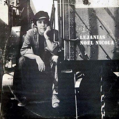 Noel Nicola: Lejanías (1985)