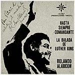 Rolando Alarcón: Hasta siempre Comandante / La balada de Luther King (1968)