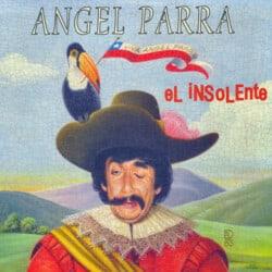 Angel Parra: El insolente (1998)