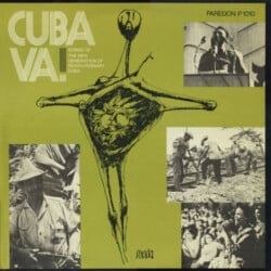 Grupo de Experimentación Sonora del ICAIC (GESI): Cuba Va! Songs of the new generation of revolutionary Cuba (1971)