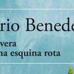 Mario Benedetti: Primavera con una esquina rota (1982)
