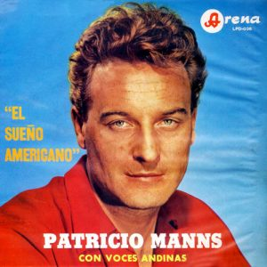 Patricio Manns y Voces Andinas: El sueño americano (1967)