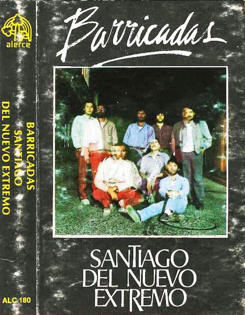 Santiago del Nuevo Extremo: Barricadas (1985)