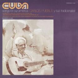 Carlos Puebla y sus Tradicionales: Cuba, Songs for our America (1975)