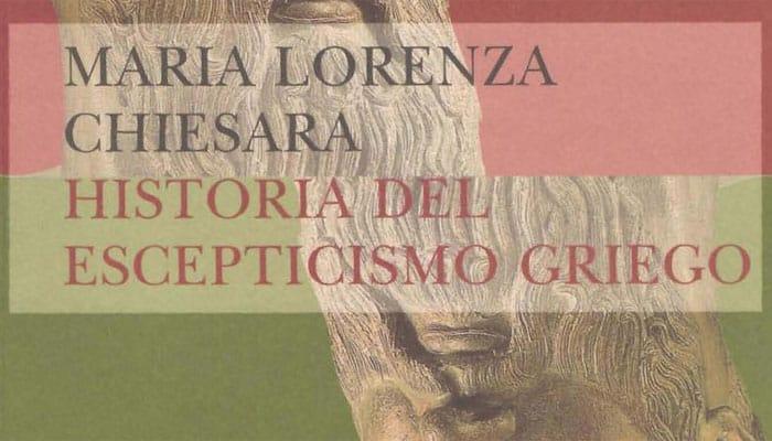 Maria Lorenza Chiesara: Historia del escepticismo griego (2004)