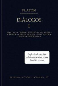 Platón: Diálogos I (Apología de Sócrates • Critón • Eutifrón • Ion • Lisis • Cármides • Hipias Menor • Hipias Mayor • Laques • Protágoras)