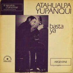 Atahualpa Yupanqui: Basta ya (1971)