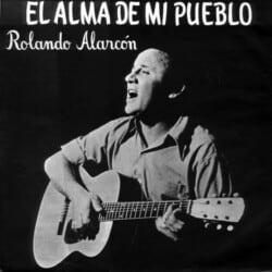 Rolando Alarcón: El alma de mi pueblo (1972)