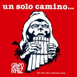 Grupo Raíz: Un solo camino... (1980)