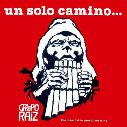 Grupo Raíz: Un solo camino… (1980)
