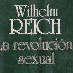 Wilhelm Reich: La revolución sexual. Para una estructura de carácter autónoma del hombre (1945)