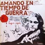 Luis Enrique Mejía Godoy: Amando en tiempo de guerra (1979)