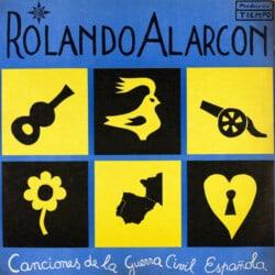 Rolando Alarcón: Canciones de la guerra civil española (1968)