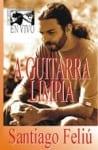 Santiago Feliú: A guitarra limpia (1998)