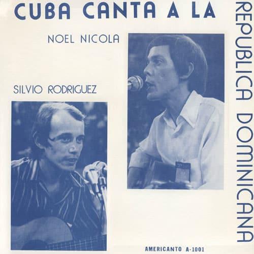 Silvio Rodríguez y Noel Nicola: Cuba canta a la República Dominicana (1975)