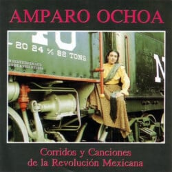 Amparo Ochoa: Corridos y canciones de la revolución mexicana (1983)