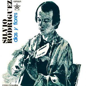 Silvio Rodríguez: Días y flores (1975)