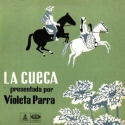 Violeta Parra: La cueca presentada por Violeta Parra. El folklore de Chile Vol. III (1959)