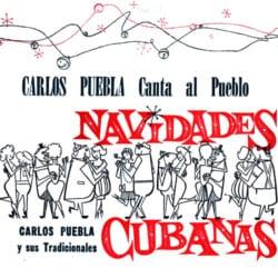 Carlos Puebla y sus Tradicionales - Canta al pueblo. Navidades Cubanas (1961)
