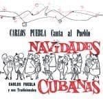 Carlos Puebla y sus Tradicionales: Carlos Puebla canta al pueblo. Navidades Cubanas (1961)