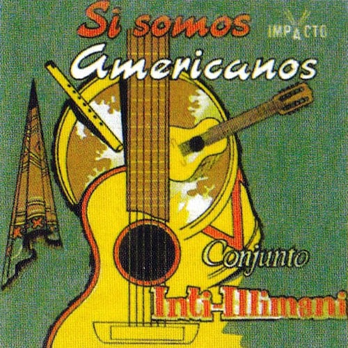 Inti-Illimani: Si somos americanos (1969)