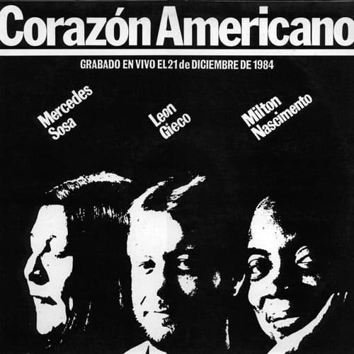 Mercedes Sosa-León Gieco-Milton Nascimento: Corazón americano (1985) | PERRERAC: La canción, un arma de la revolución...