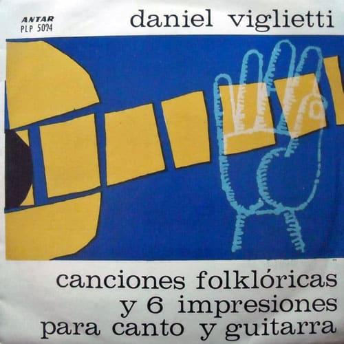 Daniel Viglietti: Canciones folklóricas y seis impresiones para canto y guitarra (1963)