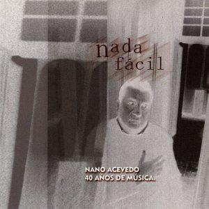 Nano Acevedo: Nada fácil (2004)
