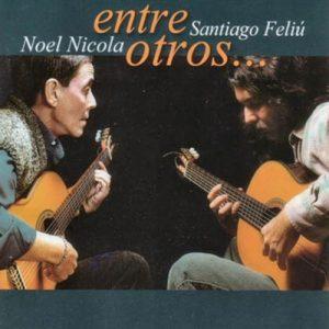 Noel Nicola & Santiago Feliú: Entre otros... (2002)