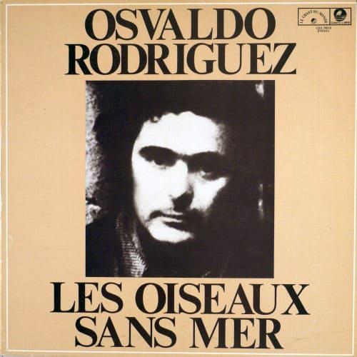 """Osvaldo """"Gitano"""" Rodríguez: Les oiseaux sans mer [Los pájaros sin mar] (1976)"""