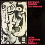 Patricio Manns & Inti-Illimani: Con la razón y la fuerza (1982)