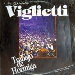 Daniel Viglietti: Trabajo de hormiga (1984)