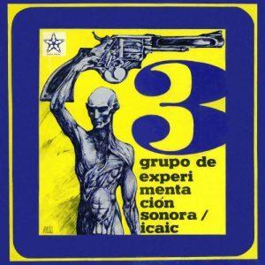 Grupo de Experimentación Sonora del ICAIC (GESI): Grupo de Experimentación Sonora / ICAIC 3 (1975)