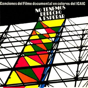Grupo de Experimentación Sonora del ICAIC (GESI): No tenemos derecho a esperar (1972)