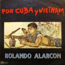 Rolando Alarcón: Por Cuba y Vietnam (1969)